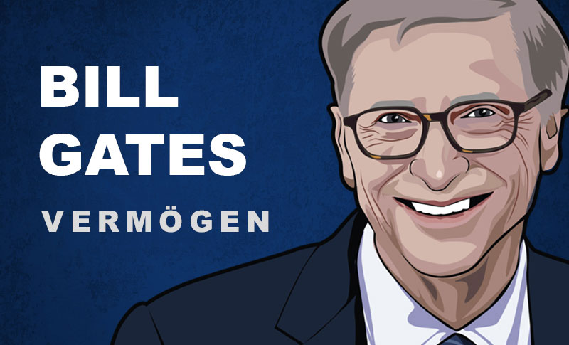 Bill Gates Vermögen und Einkommen