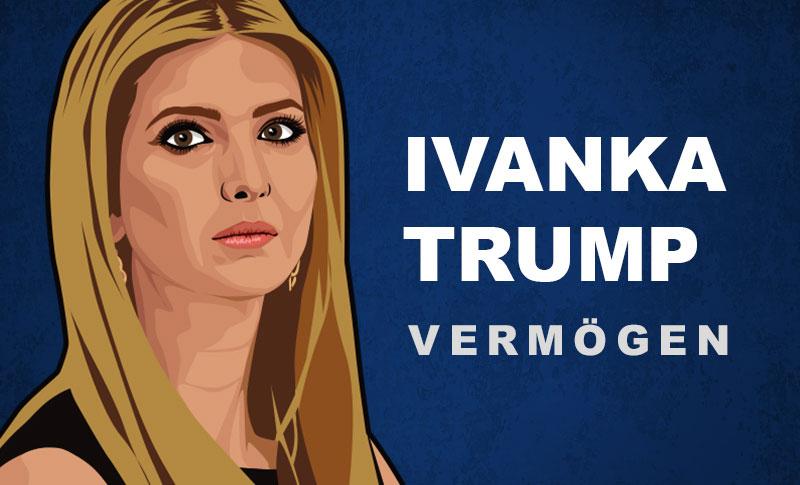 Ivanka Trump Vermögen und Einkommen