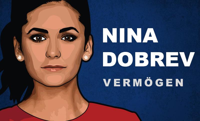 Nina Dobrev Vermögen und Einkommen