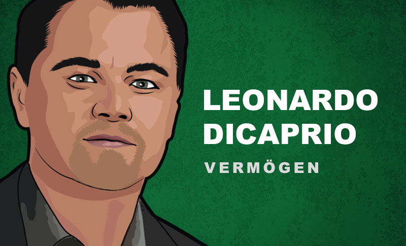 Leonardo DiCaprio Vermögen und Einkommen