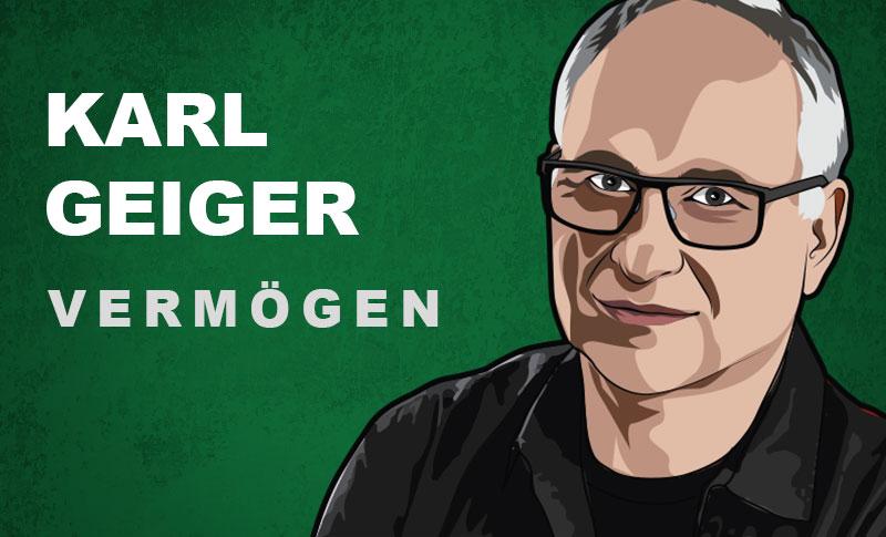 Karl Geiger Vermögen